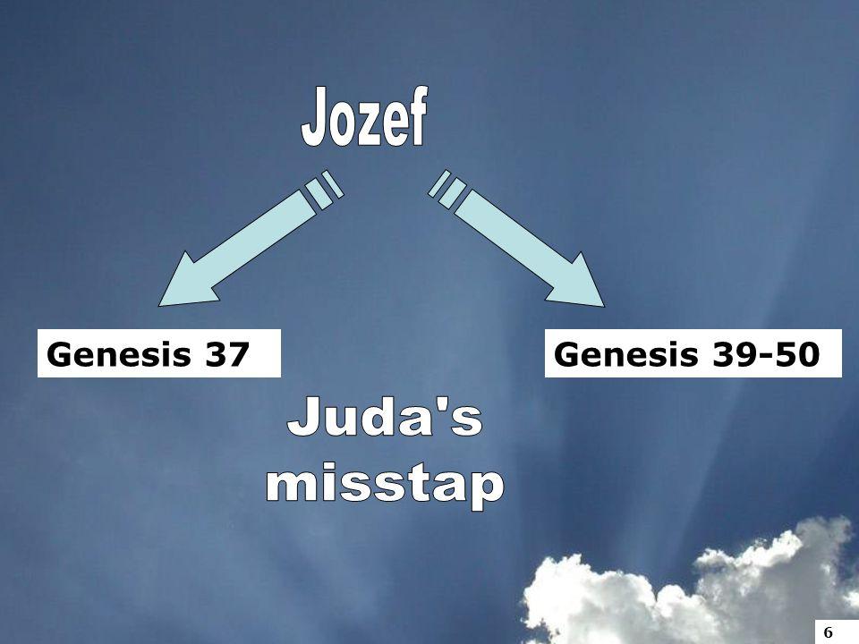 Genesis 37Genesis 39-50 6
