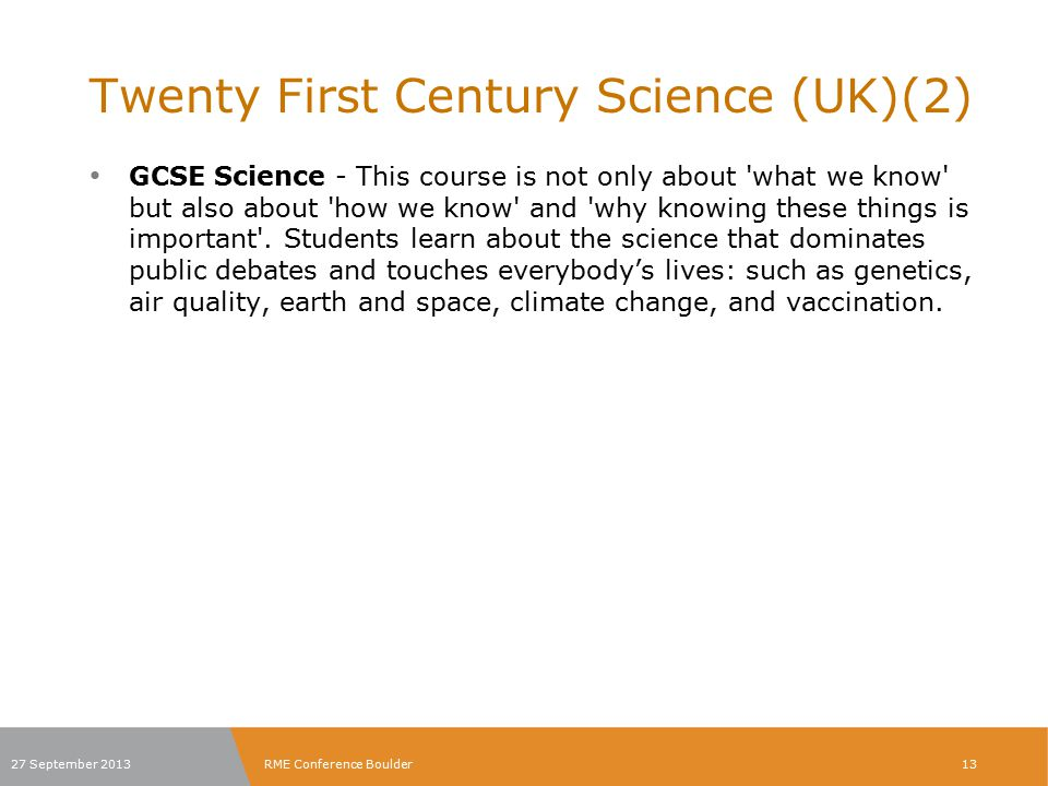 Twenty First Century Science (UK)(2) GCSE Science - This course is not only about 'what we know' but also about 'how we know' and 'why knowing these t