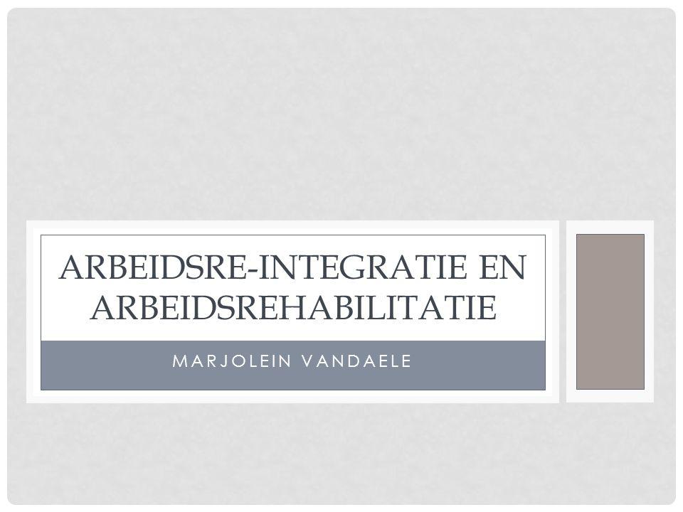 MARJOLEIN VANDAELE ARBEIDSRE-INTEGRATIE EN ARBEIDSREHABILITATIE