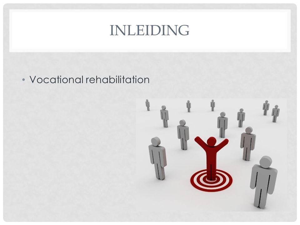 INLEIDING Vocational rehabilitation