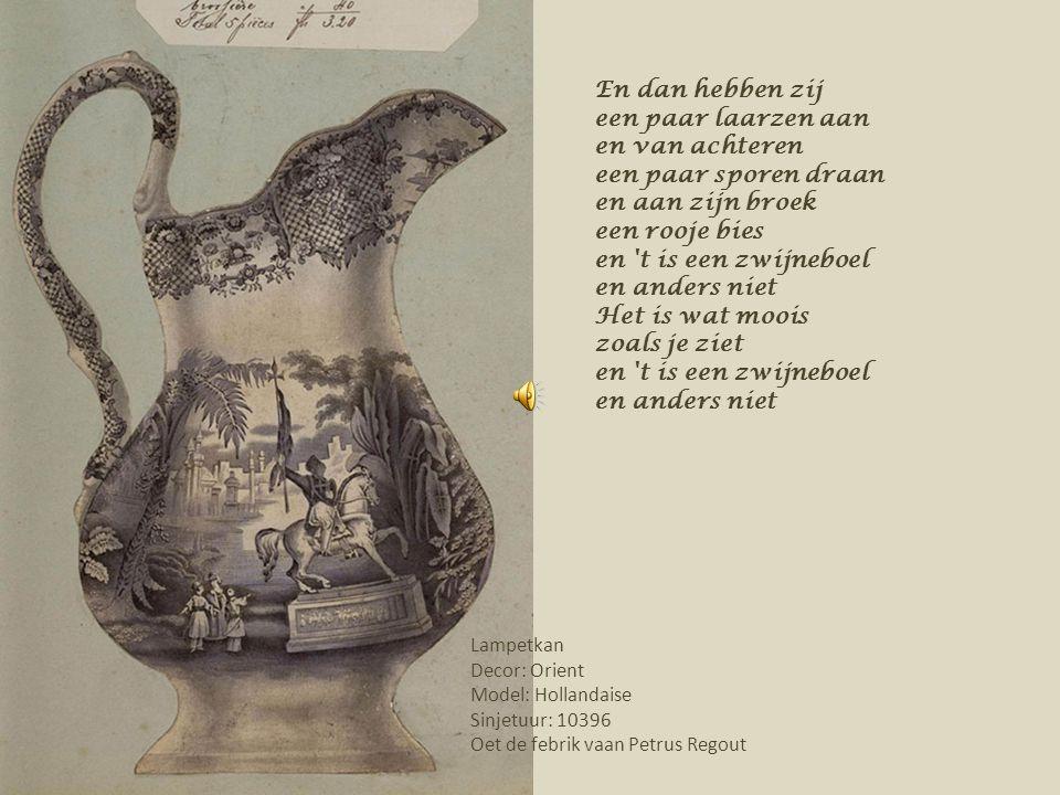 Oontwerp met oonbekinde naom oet de febrik vaan Petrus Regout Rijaloet wagel wagel Rijaloet wagel Hei, t is mer retsjepoe Hei, t is mer kakkedoe A poeh.