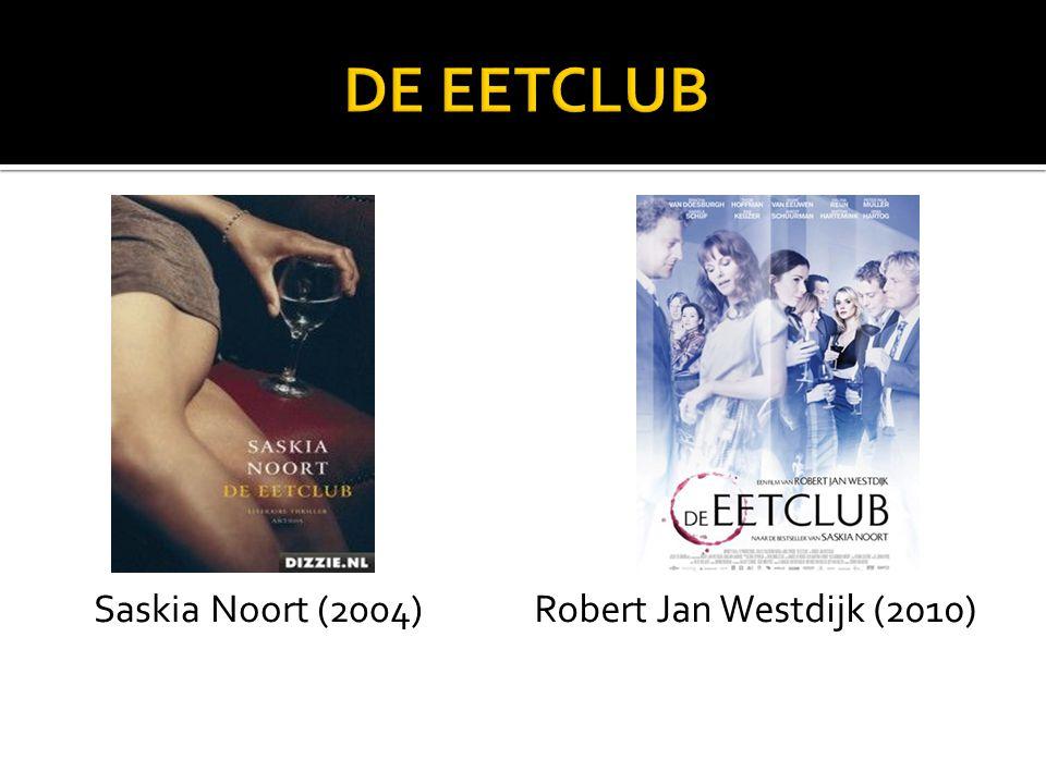 Saskia Noort (2004)Robert Jan Westdijk (2010)