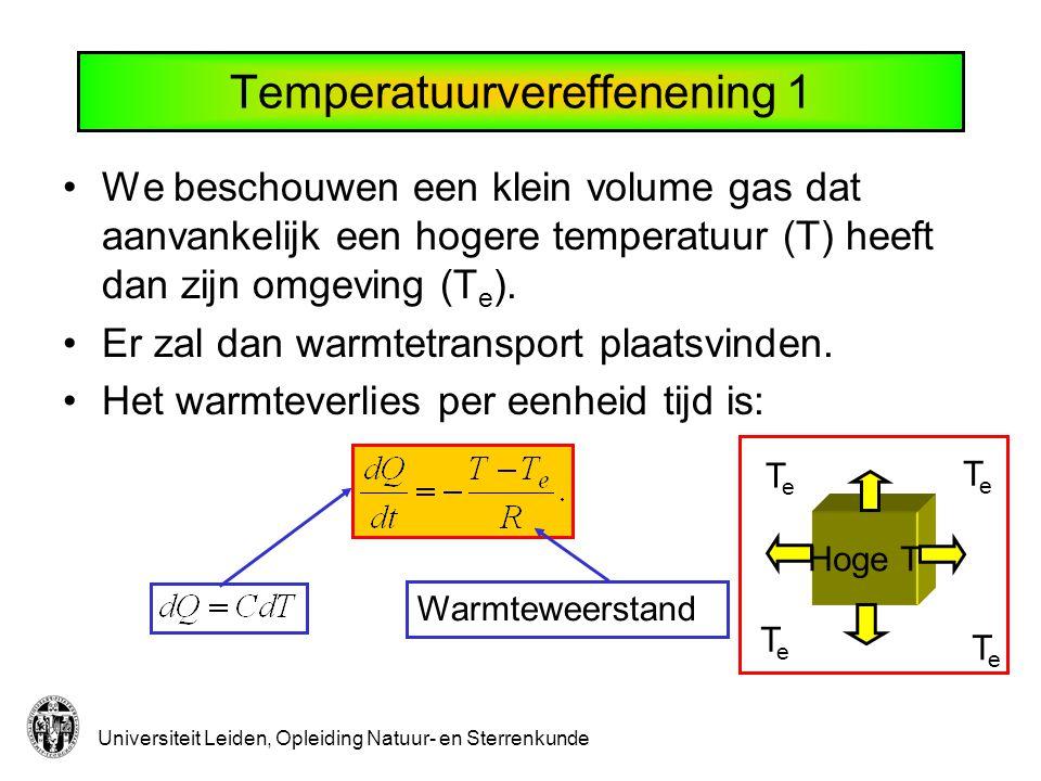 Universiteit Leiden, Opleiding Natuur- en Sterrenkunde Temperatuurvereffening 2 Oplossing vergelijking warmteverlies :