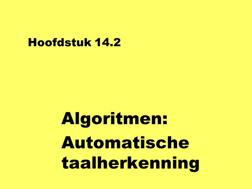 Hoofdstuk 14.2 Algoritmen: Automatische taalherkenning