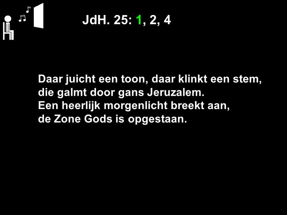 JdH.25: 1, 2, 4 Geen graf hield Davids Zoon omkneld, Hij overwon, die sterke Held.
