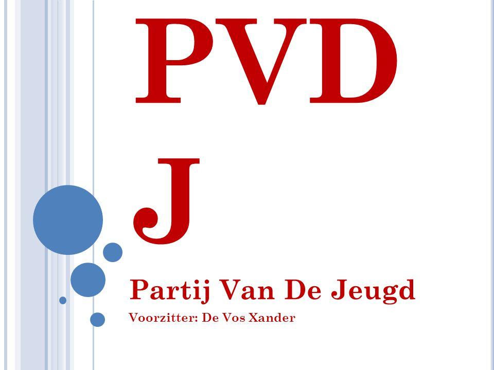 PVD J Partij Van De Jeugd Voorzitter: De Vos Xander