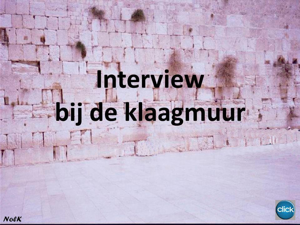 Interview bij de klaagmuur NolK