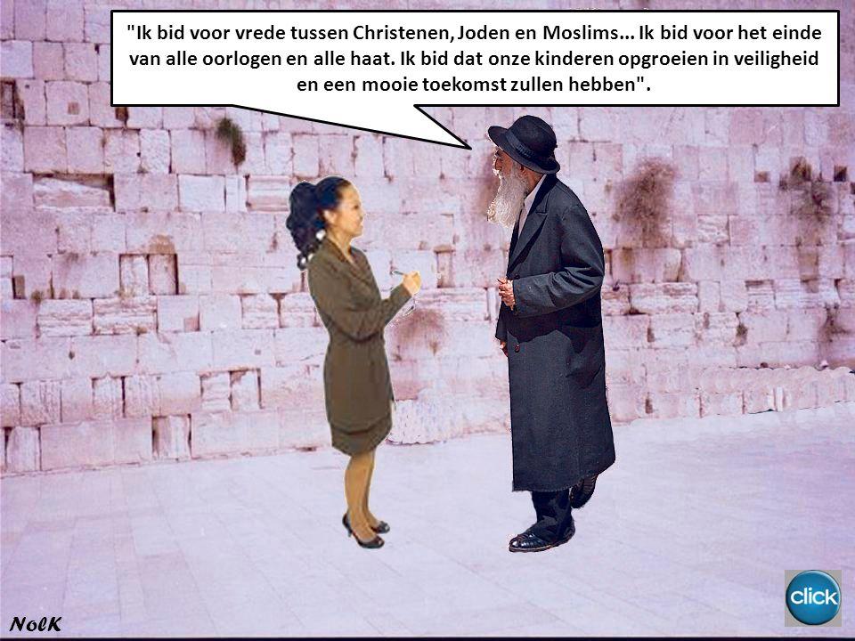 Ik bid voor vrede tussen Christenen, Joden en Moslims...
