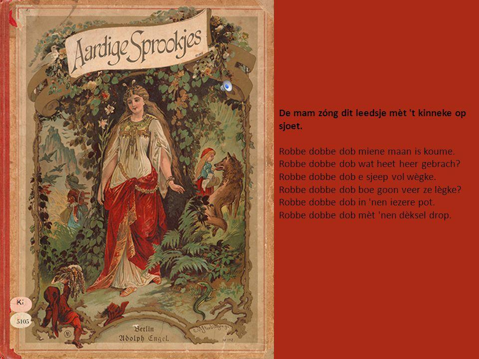 Oetgegeve umstreeks 1870 Leedsje um te liere loupe: Boerinneke, boerinneke, vaan wee is daan dat hinneke.