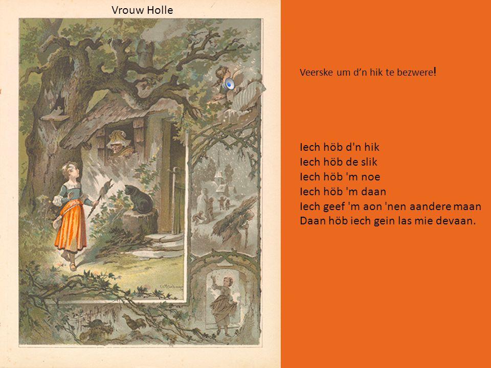 Kinderbook oet 1880 Volges Endepols woort dit veerske gebruuk bij t digkele.