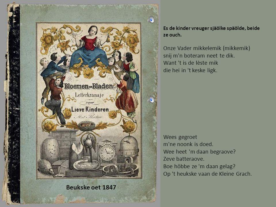Beukske oet 1847 Es de kinder vreuger sjäölke späölde, beide ze ouch.