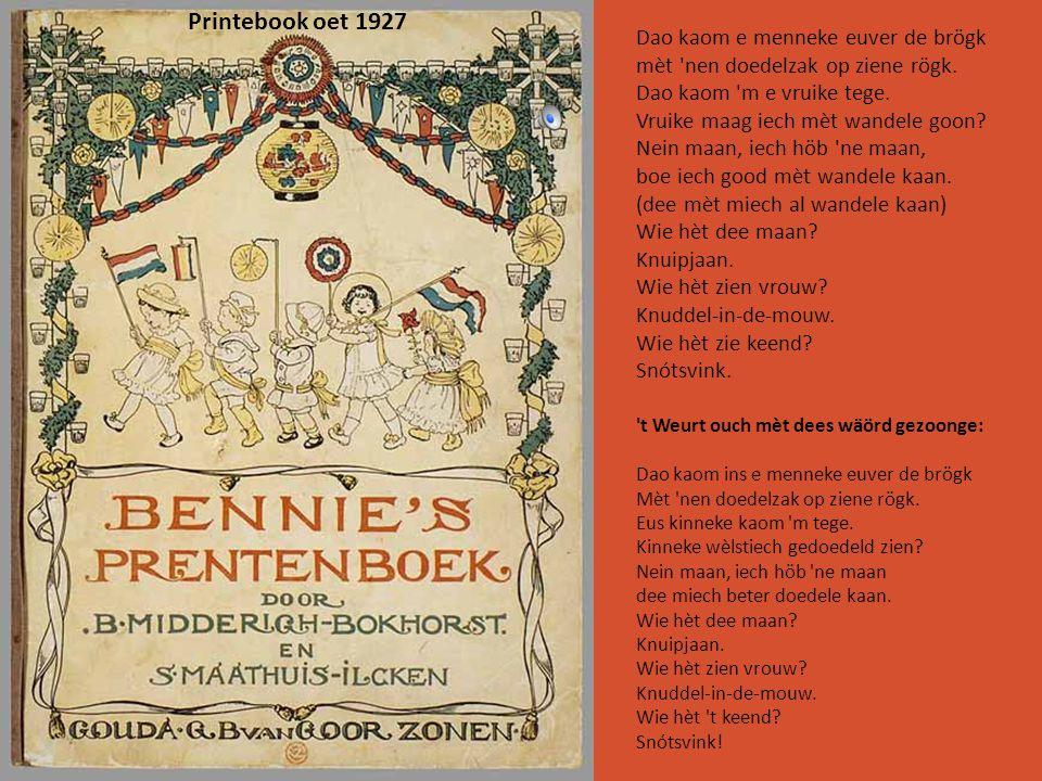 Iersten drök 1885 Appele pere priesters proeme Bizze-bizze-bame De kat zal krame D n hoond zal spinne Bruudsje te winne Hamelsblok Pietersklok Slók alles op en d n dèksel trop.