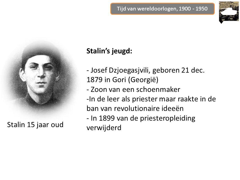 Stalin's jeugd: - Josef Dzjoegasjvili, geboren 21 dec.