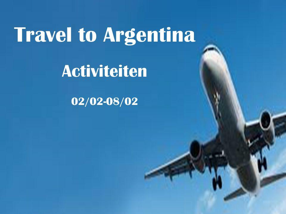 Travel to Argentina Activiteiten 02/02-08/02