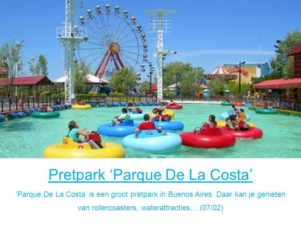 Pretpark 'Parque De La Costa' 'Parque De La Costa' is een groot pretpark in Buenos Aires.