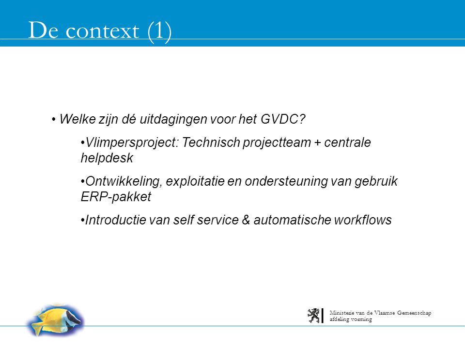 De context (1) afdeling vorming Ministerie van de Vlaamse Gemeenschap Welke zijn dé uitdagingen voor het GVDC.