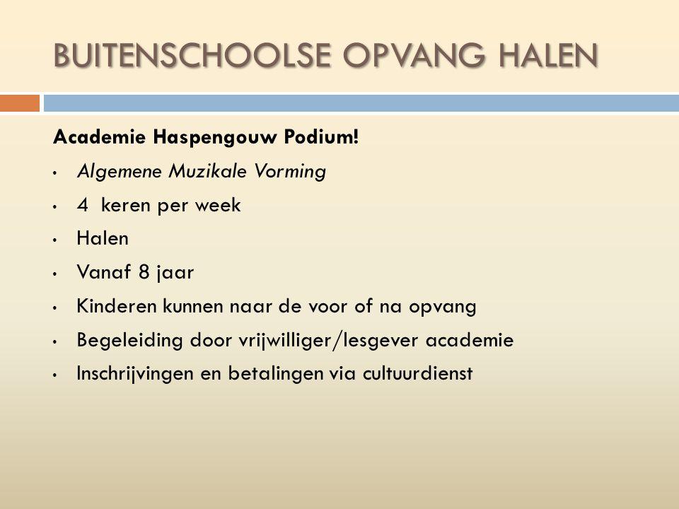 BUITENSCHOOLSE OPVANG HALEN Academie Haspengouw Podium.