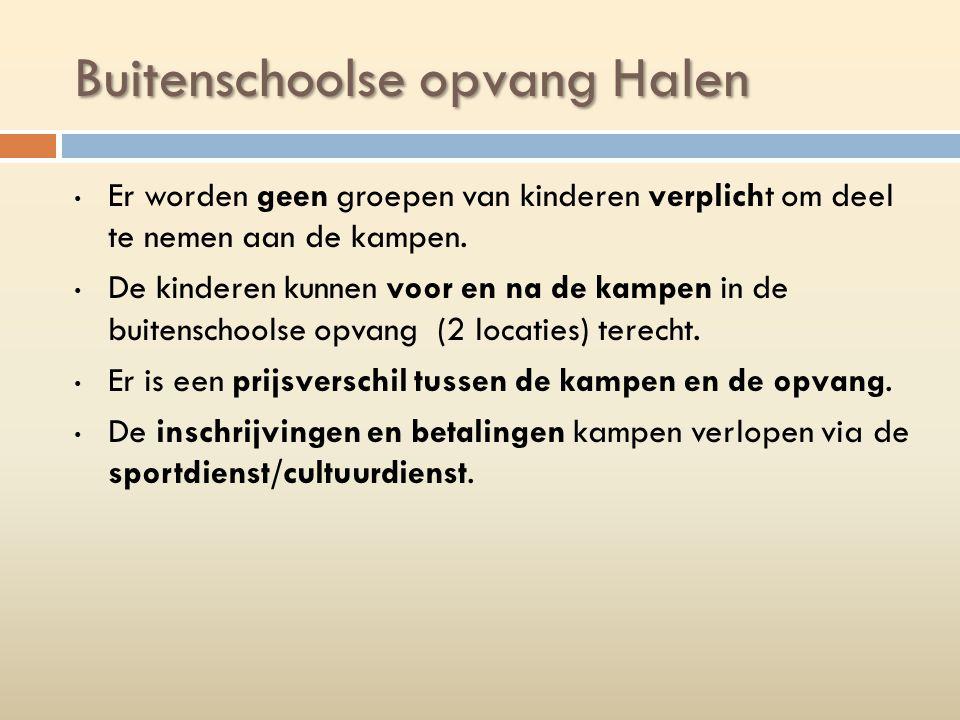 Buitenschoolse opvang Halen Er worden geen groepen van kinderen verplicht om deel te nemen aan de kampen.