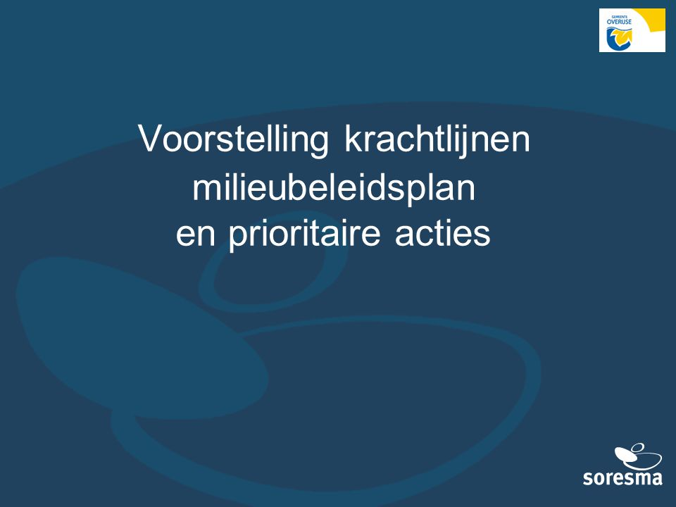 Voorstelling krachtlijnen milieubeleidsplan en prioritaire acties
