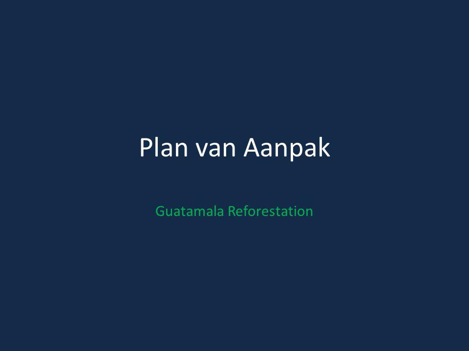 Plan van Aanpak Guatamala Reforestation
