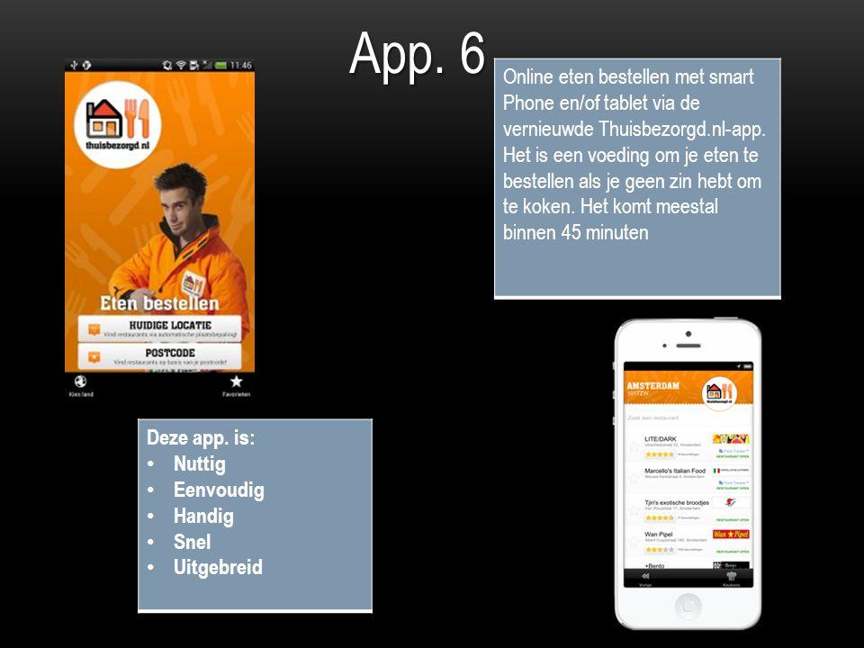 App. 6 Online eten bestellen met smart Phone en/of tablet via de vernieuwde Thuisbezorgd.nl-app.