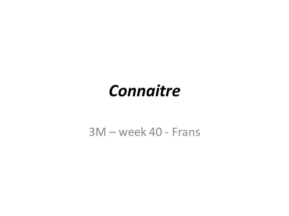 Connaitre 3M – week 40 - Frans