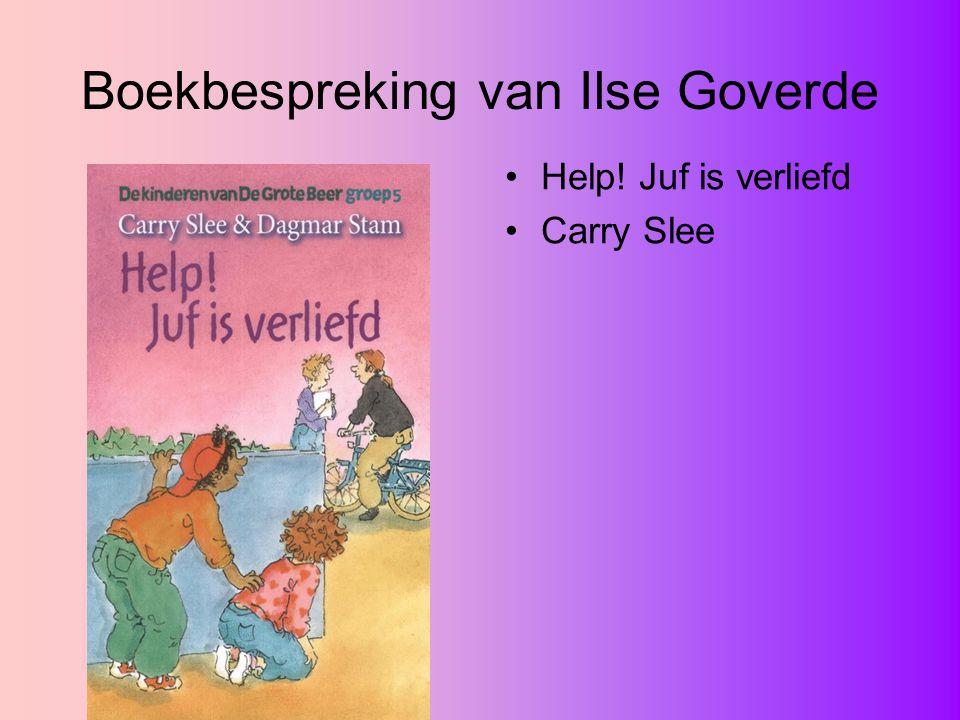 Boekbespreking van Ilse Goverde Help! Juf is verliefd Carry Slee
