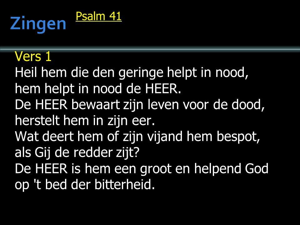 Psalm 41 Vers 1 Heil hem die den geringe helpt in nood, hem helpt in nood de HEER.