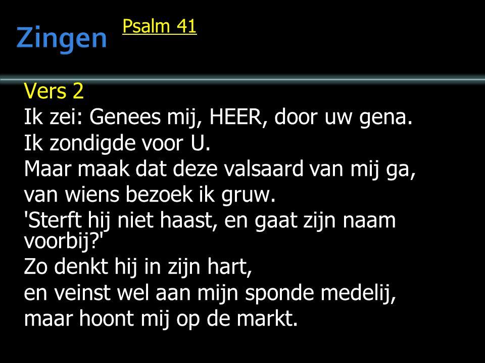 Psalm 41 Vers 2 Ik zei: Genees mij, HEER, door uw gena.