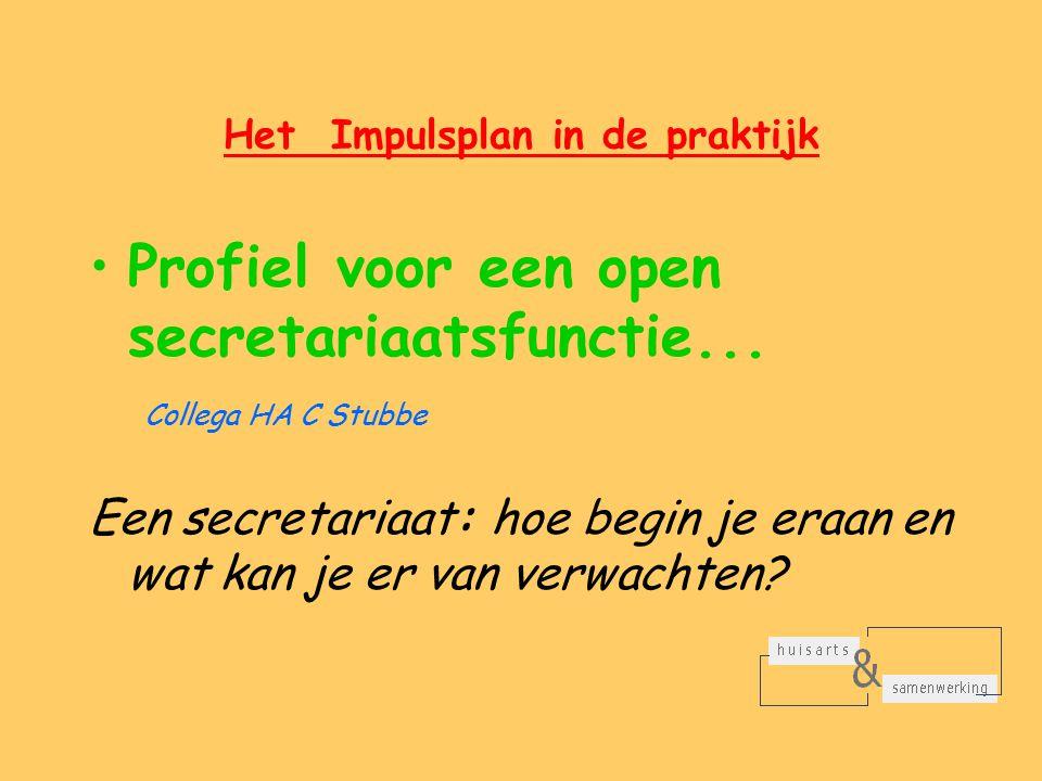 Het Impulsplan in de praktijk Profiel voor een open secretariaatsfunctie...