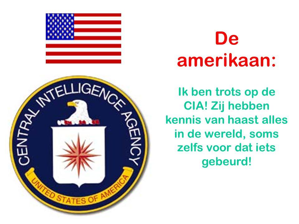 De amerikaan: Ik ben trots op de CIA.
