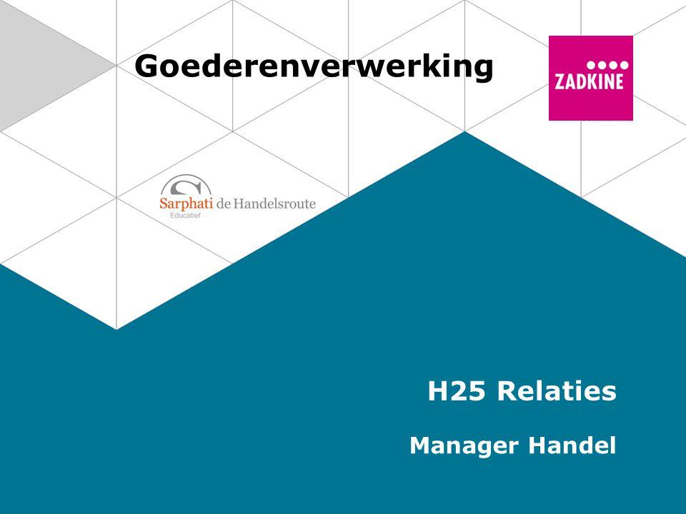 Goederenverwerking H25 Relaties Manager Handel