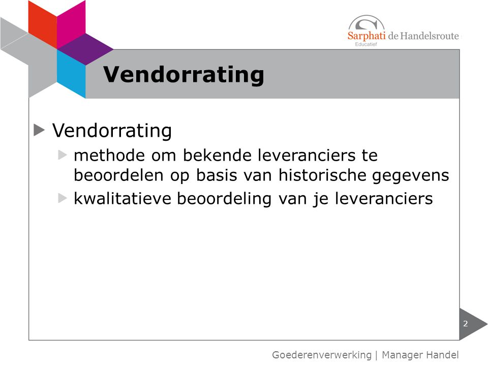 Vendorrating methode om bekende leveranciers te beoordelen op basis van historische gegevens kwalitatieve beoordeling van je leveranciers 2 Goederenve