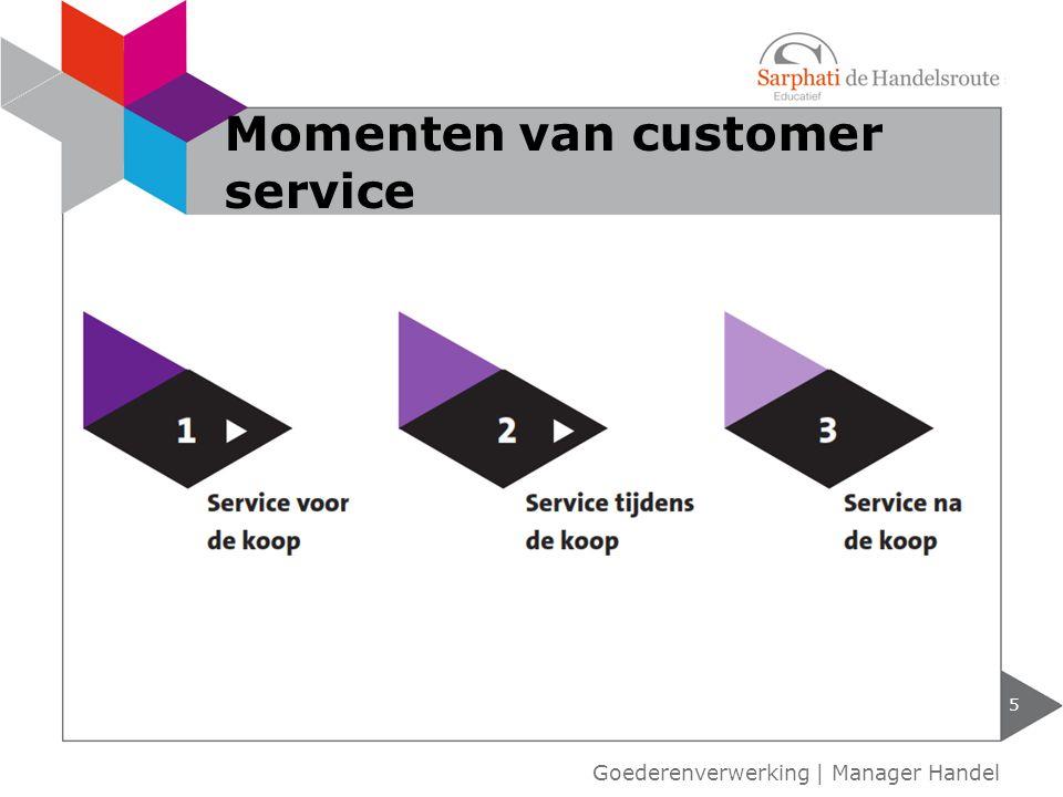 5 Momenten van customer service Goederenverwerking | Manager Handel