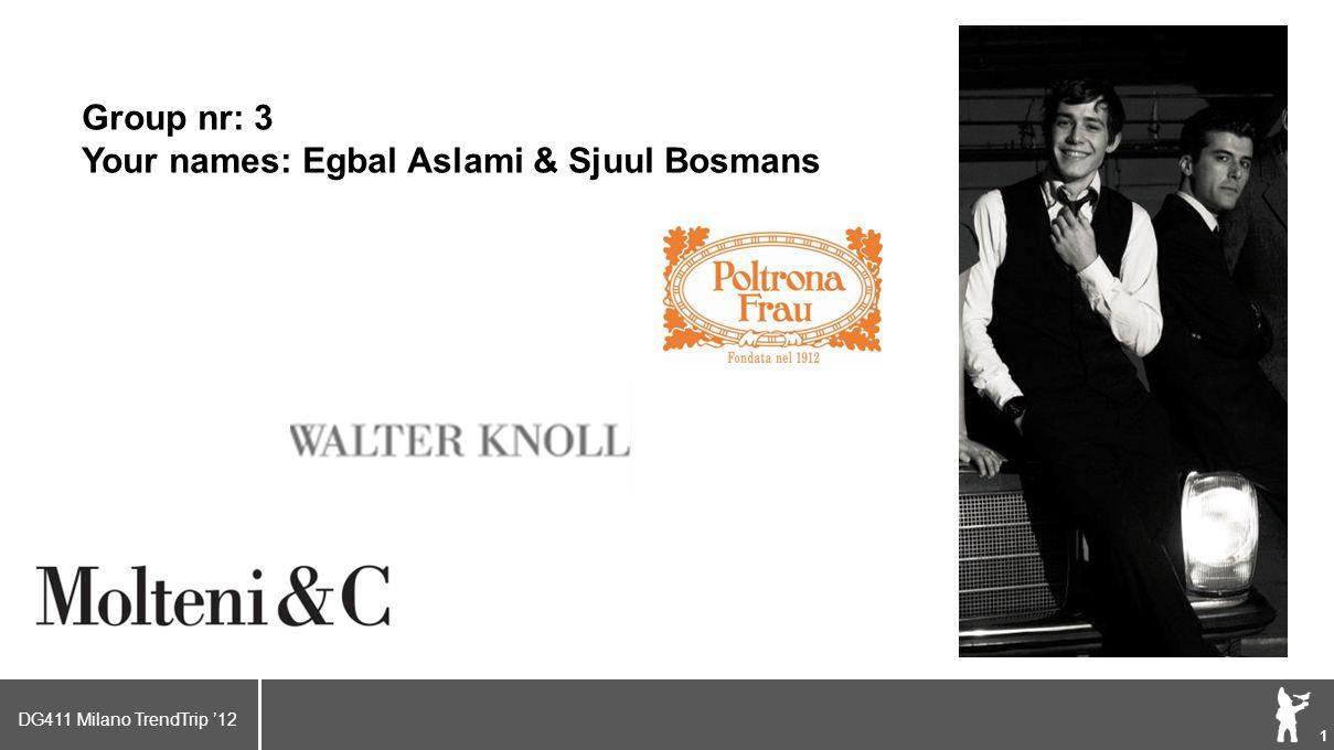 DG411 Milano TrendTrip '12 Klik om het opmaakprofiel te bewerken 1 Brand logo (name) Group nr: 3 Your names: Egbal Aslami & Sjuul Bosmans