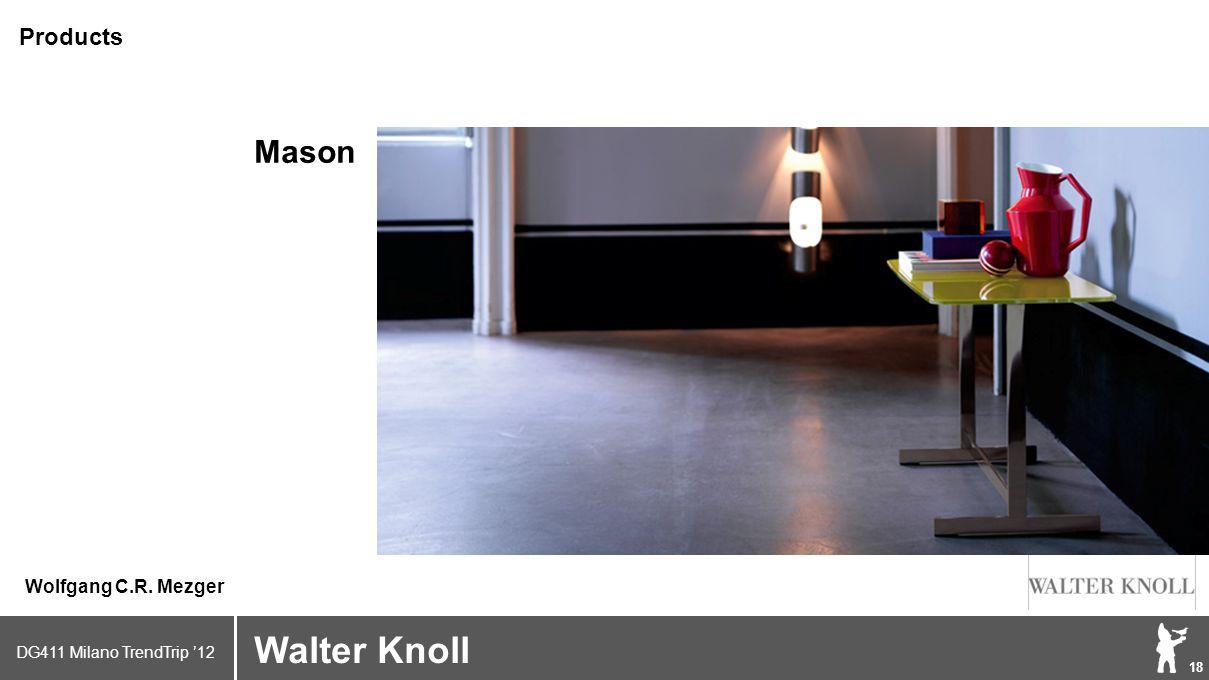 DG411 Milano TrendTrip '12 Klik om het opmaakprofiel te bewerken 18 Brand logo (name) Walter Knoll Wolfgang C.R. Mezger Products Mason