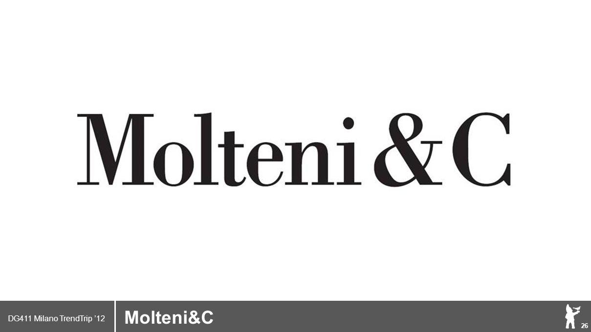 DG411 Milano TrendTrip '12 Klik om het opmaakprofiel te bewerken 26 Brand logo (name) Molteni&C