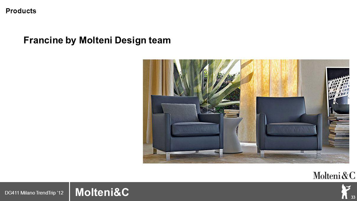 DG411 Milano TrendTrip '12 Klik om het opmaakprofiel te bewerken 33 Brand logo (name) Molteni&C Francine by Molteni Design team Products
