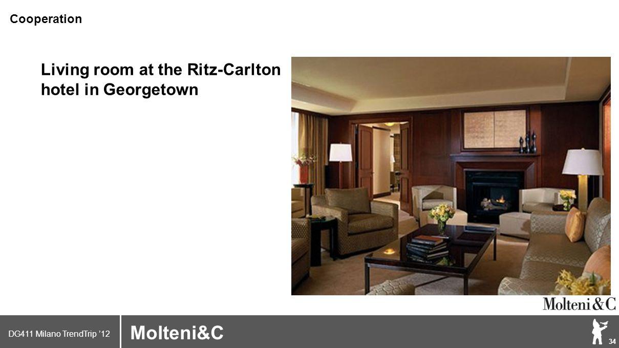 DG411 Milano TrendTrip '12 Klik om het opmaakprofiel te bewerken 34 Brand logo (name) Molteni&C Living room at the Ritz-Carlton hotel in Georgetown Cooperation