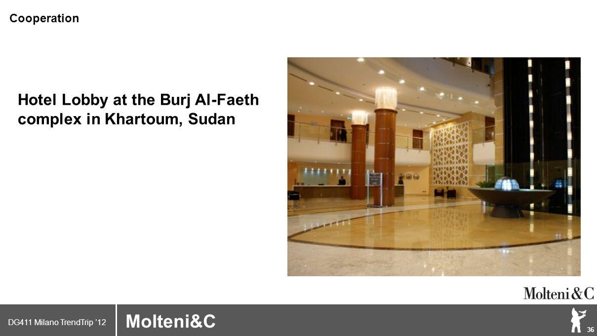 DG411 Milano TrendTrip '12 Klik om het opmaakprofiel te bewerken 36 Brand logo (name) Molteni&C Hotel Lobby at the Burj Al-Faeth complex in Khartoum, Sudan Cooperation