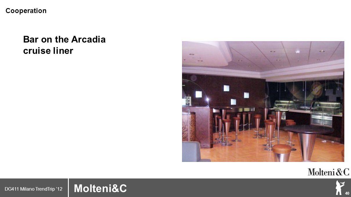 DG411 Milano TrendTrip '12 Klik om het opmaakprofiel te bewerken 40 Brand logo (name) Molteni&C Bar on the Arcadia cruise liner Cooperation