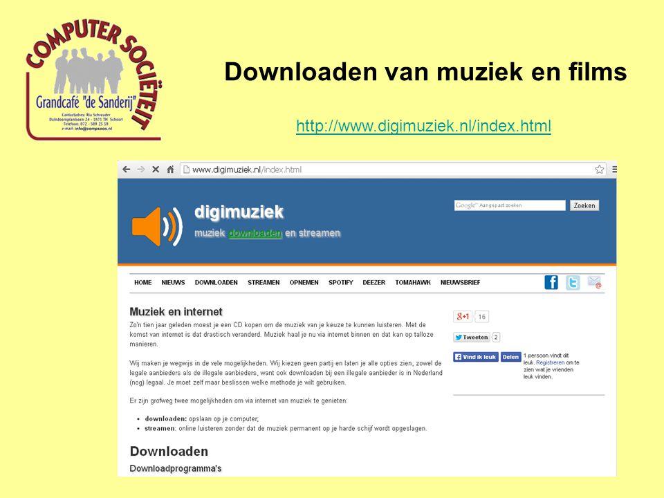 Downloaden van muziek en films http://www.digimuziek.nl/index.html