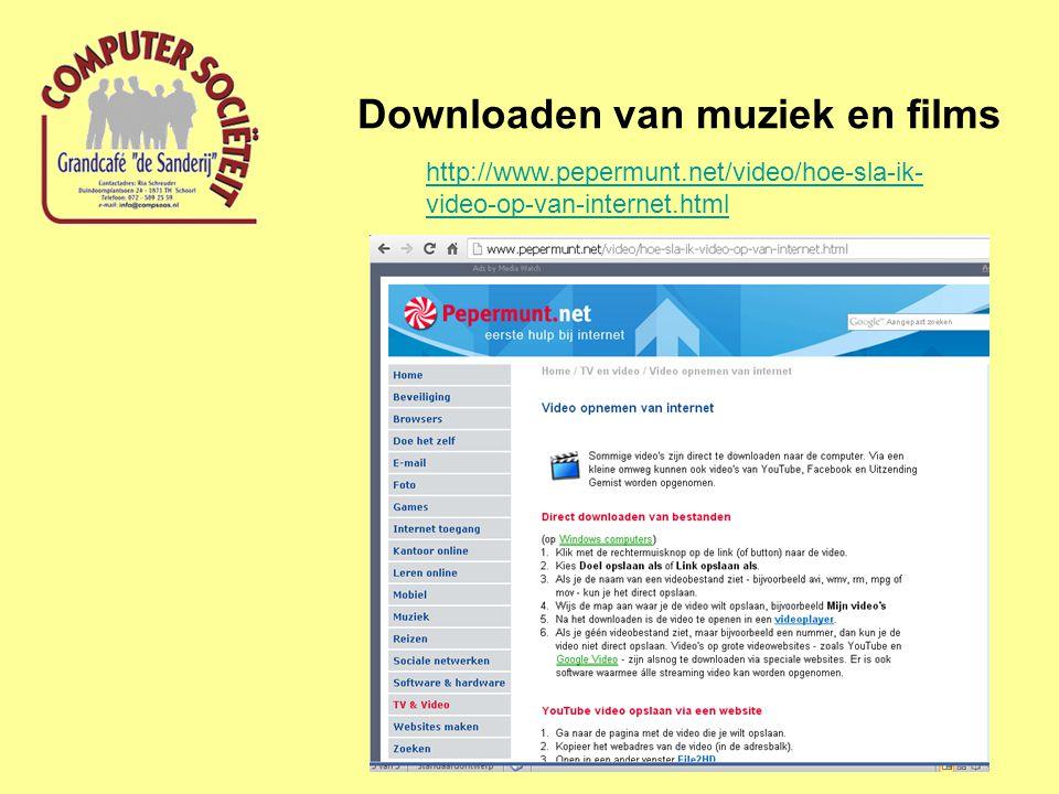 Downloaden van muziek en films http://www.pepermunt.net/video/hoe-sla-ik- video-op-van-internet.html
