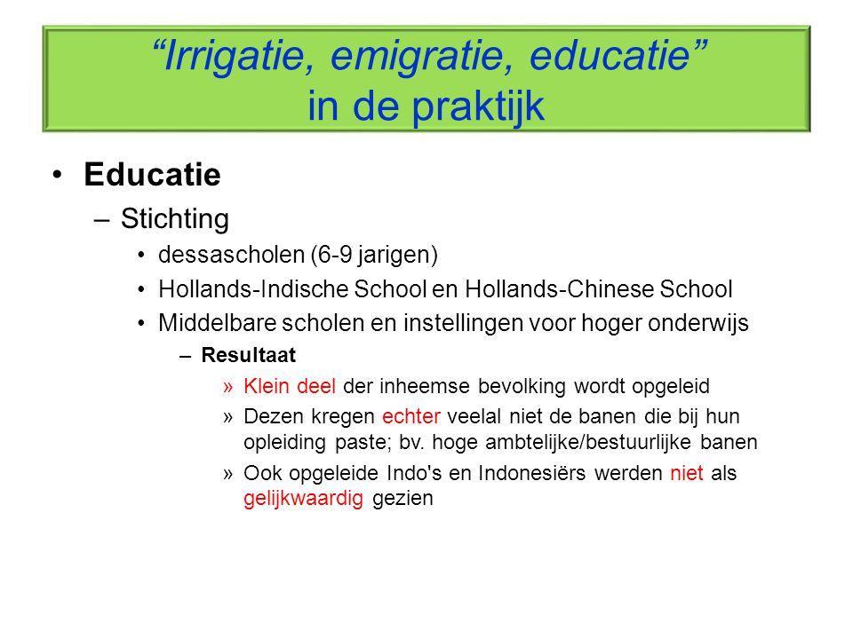 """""""Irrigatie, emigratie, educatie"""" in de praktijk Educatie –Stichting dessascholen (6-9 jarigen) Hollands-Indische School en Hollands-Chinese School Mid"""