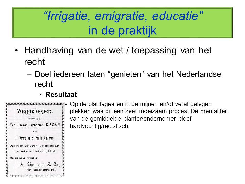 """""""Irrigatie, emigratie, educatie"""" in de praktijk Handhaving van de wet / toepassing van het recht –Doel iedereen laten """"genieten"""" van het Nederlandse r"""