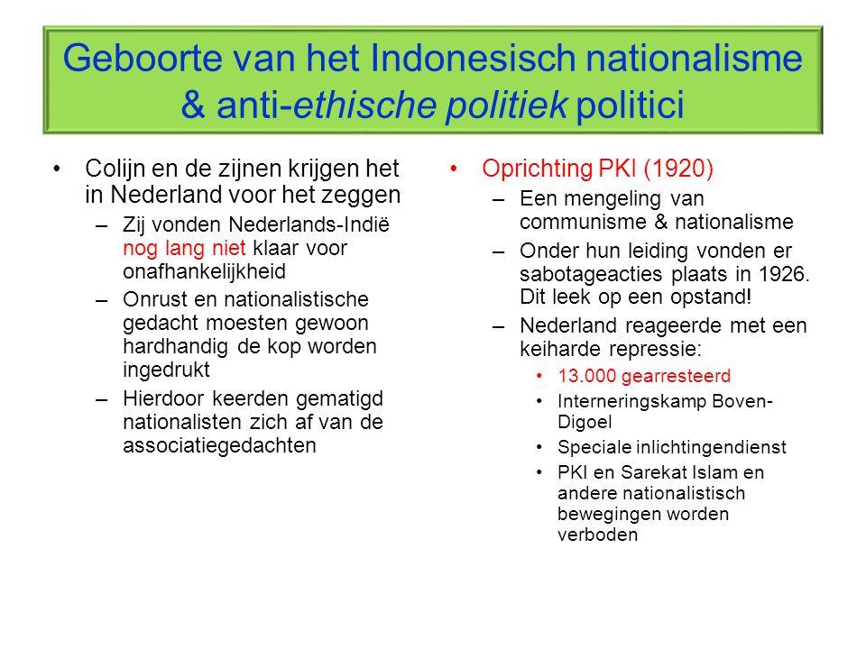 Geboorte van het Indonesisch nationalisme & anti-ethische politiek politici Colijn en de zijnen krijgen het in Nederland voor het zeggen –Zij vonden N