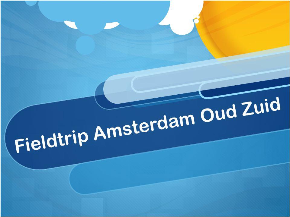 Fieldtrip Amsterdam Oud Zuid