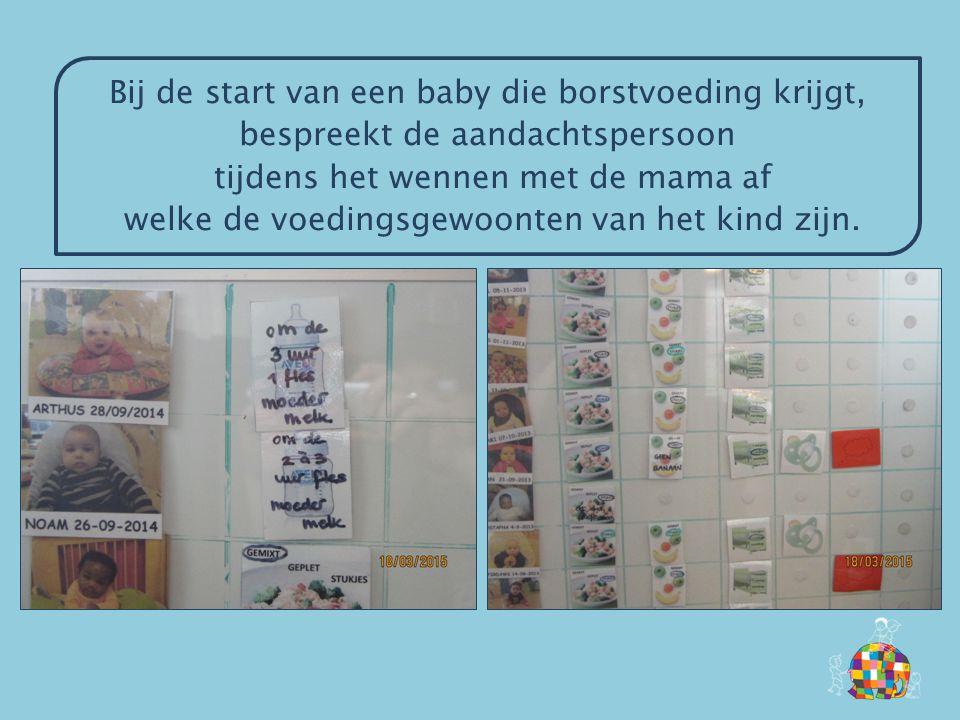 Bij de start van een baby die borstvoeding krijgt, bespreekt de aandachtspersoon tijdens het wennen met de mama af welke de voedingsgewoonten van het