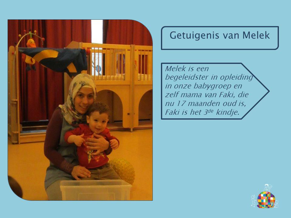 Getuigenis van Melek Melek is een begeleidster in opleiding in onze babygroep en zelf mama van Faki, die nu 17 maanden oud is, Faki is het 3 de kindje