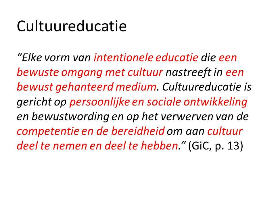 """Cultuureducatie """"Elke vorm van intentionele educatie die een bewuste omgang met cultuur nastreeft in een bewust gehanteerd medium. Cultuureducatie is"""
